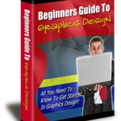 Beginners Guide To Graphics Design .pdf + Reseller Page + Resell Rights