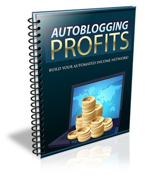 Autoblogging Profits - Hands Free Automated Websites Ebook Guide + Resell Rights + Reseller Page
