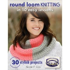 Gooseberry Patch Stackpole Books-Round Loom Knitting In 10 Easy Lessons