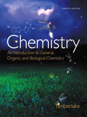 Chemistry: An Introduction to General, Organic, and Biological Chemistry by Timberlake (EBook)