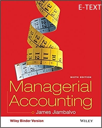 Managerial Accounting, Binder Ready Version 6th Edition by James Jiambalvo (E-Book, PDF)